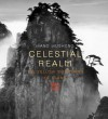 Celestial Realm: The Yellow Mountains of China - Damian Harper;Seigo Matsuoka
