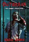 Outbreak The Zombie Apocalypse - Craig Jones