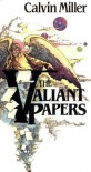 The Valiant papers - Calvin Miller
