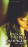 Die Logik des Herzens - Priya Basil