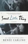 Sweet Little Thing (Sweet Thing, #1.5) - Renée Carlino