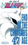 Bleach, Vol. 47: End of the Chrysalis Age - Tite Kubo