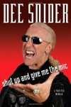 Shut Up and Give Me the Mic - Dee Snider