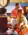 Sophie Grigson's Sunshine Food - Sophie Grigson
