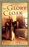 The Glory Cloak: A Novel of Louisa May Alcott and Clara Barton - Patricia O'Brien
