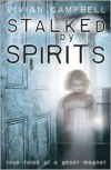 Stalked by Spirits - Vivian Campbell