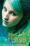 Fins Are Forever - Tera Lynn Childs