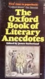 The Oxford Book of Literary Anecdotes - James sutherland