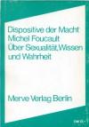 Dispositive der Macht: Über Sexualität, Wissen und Wahrheit - Michel Foucault