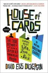 House of Cards: The True Story of How a 26-Year-Old Fundamentalist Virgin Learned about Life, Love, and Sex by Writing Greeting Cards - David Ellis Dickerson