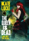 The Queen Is Dead (The Immortal Empire, #2) - Kate Locke