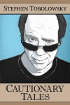 Cautionary Tales (Kindle Single) - Stephen Tobolowsky, David Chen, Mark Crilley