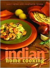 Indian Home Cooking: A Fresh Introduction to Indian Food, with More Than 150 Recipes - Suvir Saran, Stephanie Lyness