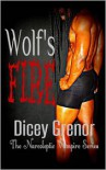 Wolf's Fire - Dicey Grenor