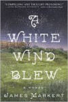 A White Wind Blew - James Markert