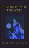 Bloodlines of the Wolf - Kelly Gregson Plante
