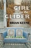 The Girl on the Glider - Brian Keene