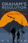 The China Pandemic (Graham's Resolution, Book 1) - A. R. Shaw