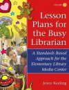 Lesson Plans for the Busy Librarian: A Standards Based Approach for the Elementary Library Media Center, Volume 2 - Joyce Keeling