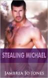 Stealing Michael - Jambrea Jo Jones