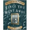 Volume 2 - Since You Went Away (Children of the Promise, Volume 2) - Dean Hughes