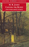 Casting the Runes and Other Ghost Stories - M.R. James, Michael Cox