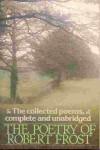 Poetry of Robert Frost - Robert Frost, Edward C. Lathem