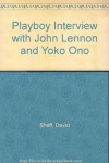 Playboy Interview with John Lennon and Yoko Ono - David Sheff