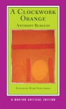 A Clockwork Orange (Norton Critical Editions) - Anthony Burgess, Mark Rawlinson