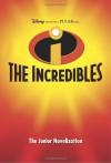 Disney Presents a Pixar Film:  The Incredibles (The Junior Novelization) -