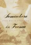 Somewhere in France - John Rolfe Gardiner