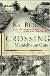 Crossing Mandelbaum Gate: Coming of Age Between the Arabs and Israelis, 1956-1978 - Kai Bird