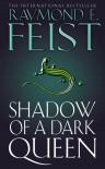The Serpentwar Saga: (Shadow of a Dark Queen; Rise of a Merchant Prince; Rage of a Demon King; Shards of a Broken Crown) - Raymond E Feist