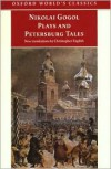 Plays And Petersburg Tales - Nikolai Gogol, Christopher English, Richard Arthur Peace