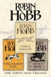 The Tawny Man Trilogy: Fool's Errand, The Golden Fool, Fool's Fate - Robin Hobb