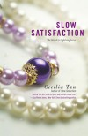 Slow Satisfaction - Cecilia Tan