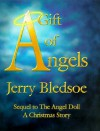 A Gift of Angels: Sequel to the Angel Doll, a Christmas Story - Jerry Bledsoe