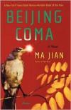 Beijing Coma: A Novel - Ma Jian, Flora Drew