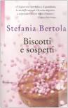Biscotti e sospetti - Stefania Bertola