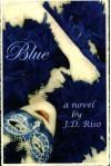 Blue - J.D. Riso