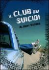 Il club dei suicidi: Crash into me - Albert Borris