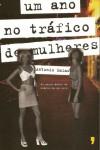 Um ano no tráfico de mulheres - Antonio Salas, João Pedro George