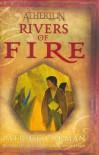 Rivers of Fire (Atherton, Book 2) (No. 2) - Patrick Carman