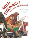 Wild Fibonacci: Nature's Secret Code Revealed - Joy N. Hulme