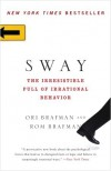 Sway: The Irresistible Pull of Irrational Behavior - Ori Brafman, Rom Brafman
