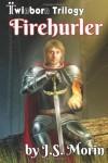 Firehurler - J.S. Morin