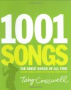 1001 Songs: The Great Songs of All Time and the Artists, Stories and Secrets Behind Them - Toby Creswell