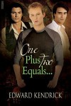 One Plus Two Equals - Edward Kendrick