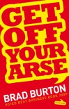 Get Off Your Arse - Brad Burton, Mark Beaumont-Thomas