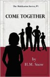 Come Together - H.M. Snow